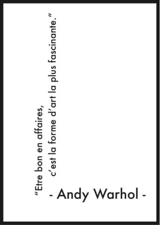 "affiche citation andy warhol ""être bon en affaires"""